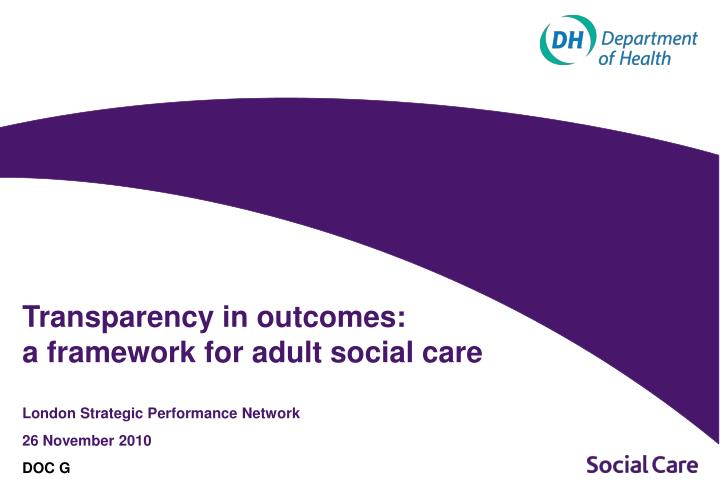 transparency in outcomes a framework for adult social care