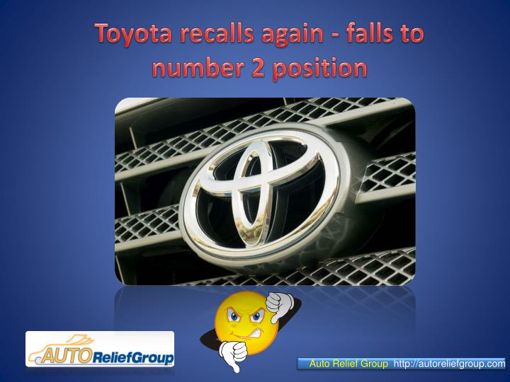 Toyota recalls again falls to number 2 position