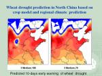 wheat drought prediction in north china based on crop model and regional climate prediction