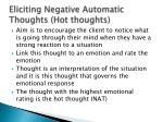 eliciting negative automatic thoughts hot thoughts