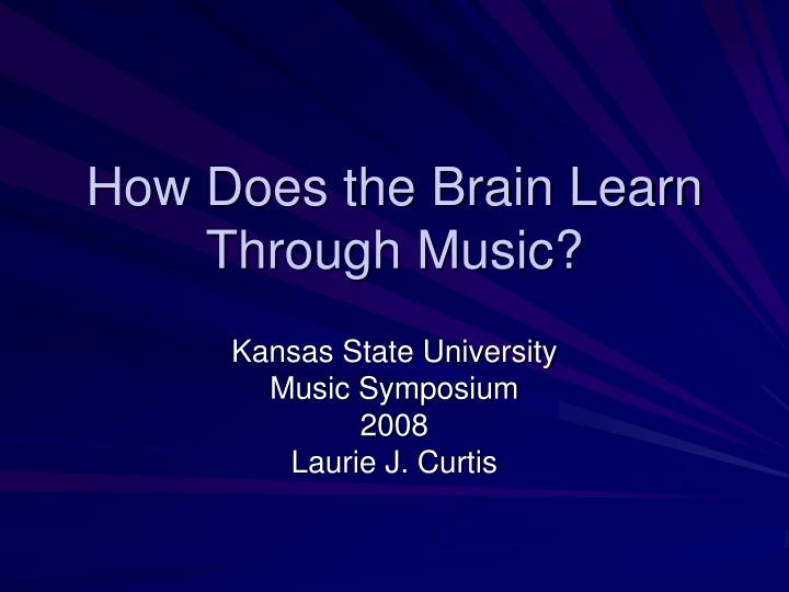 how does the brain learn through music n.