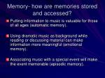 memory how are memories stored and accessed