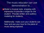 the music educator can use demonstration to