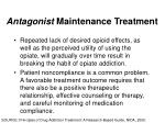 antagonist maintenance treatment1