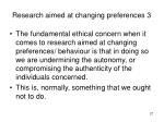 research aimed at changing preferences 3