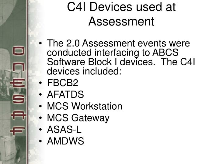 C4I Devices used at Assessment