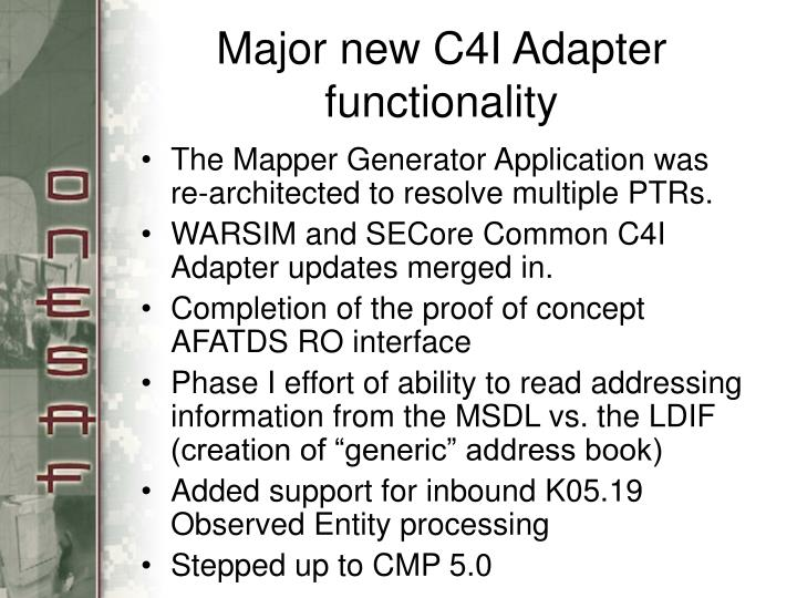 Major new c4i adapter functionality