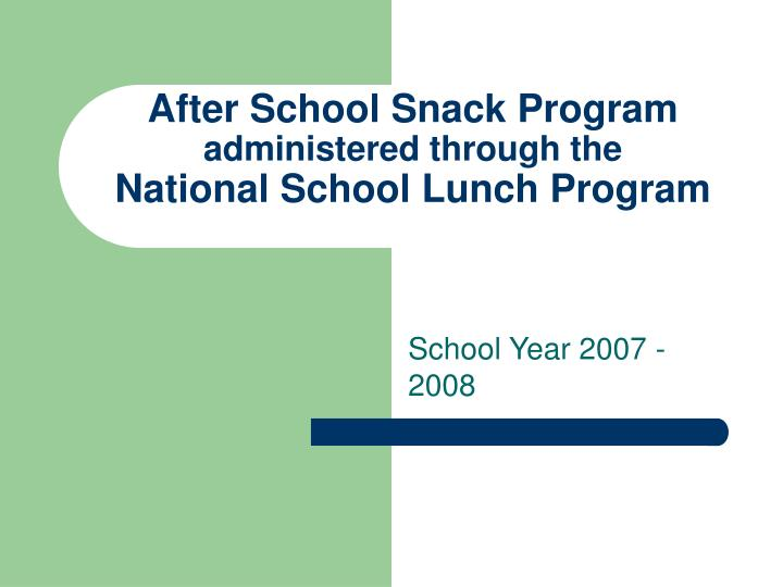 after school snack program administered through the national school lunch program n.