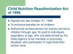 child nutrition reauthorization act of 1998
