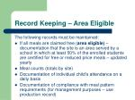 record keeping area eligible