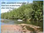 2006 streambank revegetated from bare eroded banks after 1992 flood