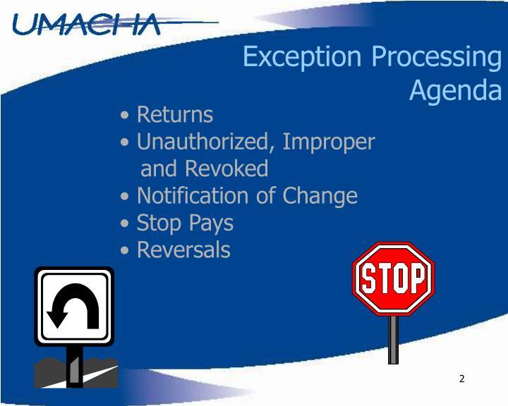 Exception processing agenda