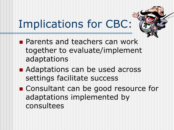 Implications for CBC: