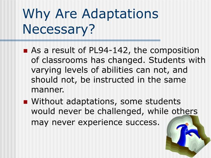 Why Are Adaptations Necessary?