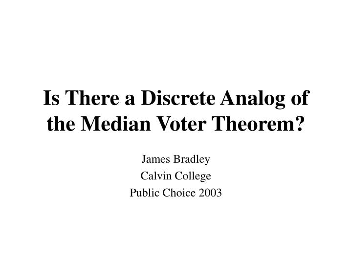 is there a discrete analog of the median voter theorem n.