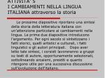 attivita 5 i cambiamenti nella lingua italiana attraverso la storia