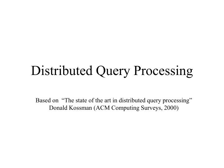 distributed query processing n.