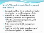 specific values of accurate risk assessment with juveniles