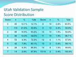 utah validation sample score distribution
