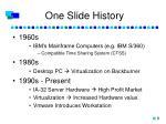 one slide history