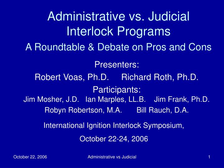 administrative vs judicial interlock programs a roundtable debate on pros and cons n.