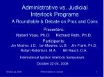 administrative vs judicial interlock programs a roundtable debate on pros and cons