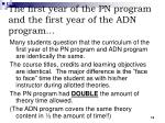 the first year of the pn program and the first year of the adn program