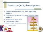 barriers to quality investigations