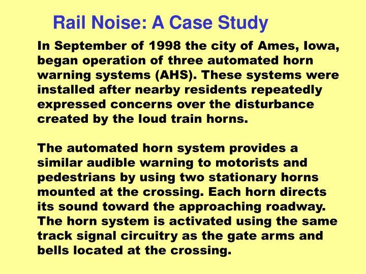 Rail Noise: A Case Study