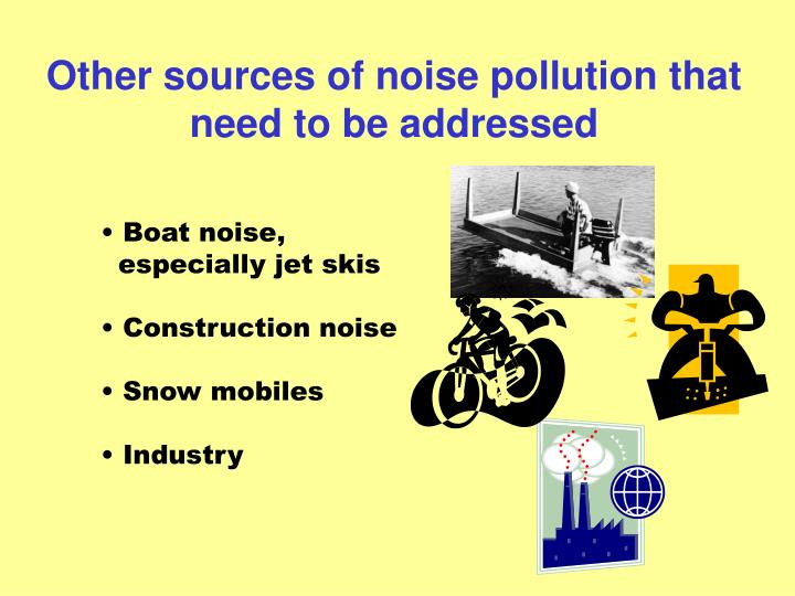 Other sources of noise pollution that need to be addressed