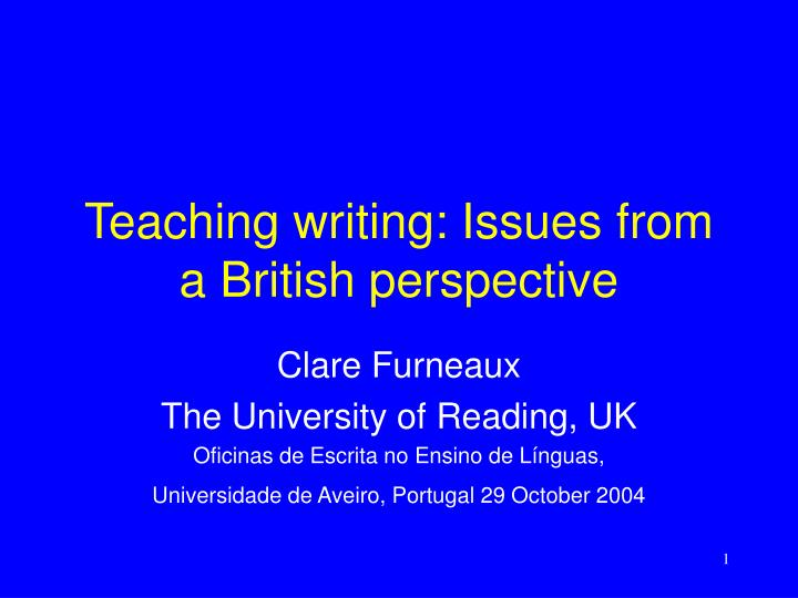 teaching writing issues from a british perspective n.