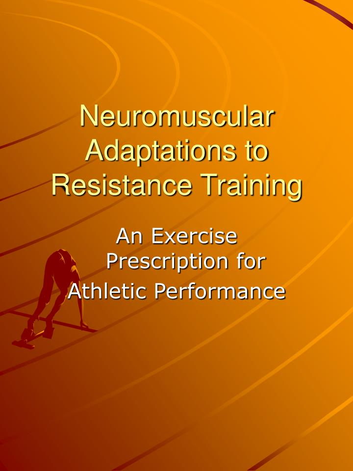 neuromuscular adaptations to resistance training n.