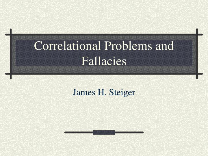 correlational problems and fallacies n.