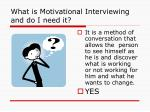 what is motivational interviewing and do i need it