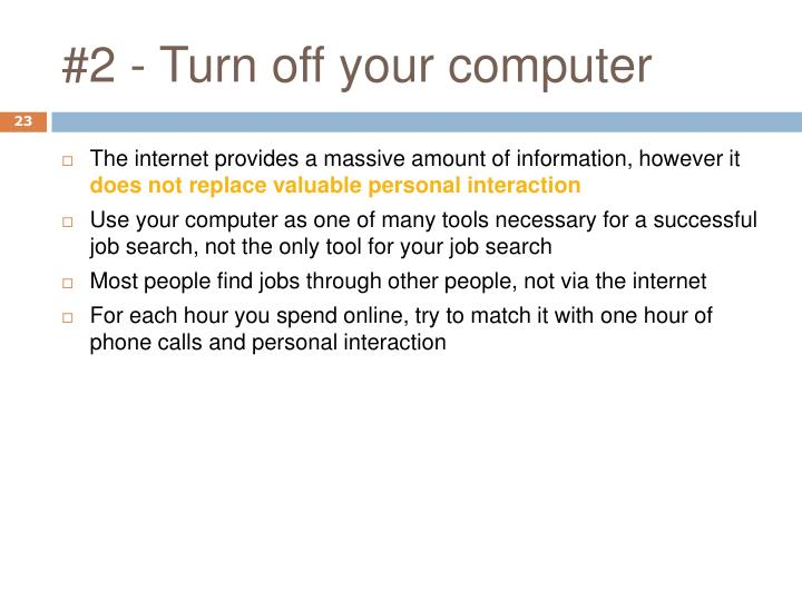 #2 - Turn off your computer