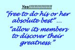yes free to do his or her absolute best allow its members to discover their greatness