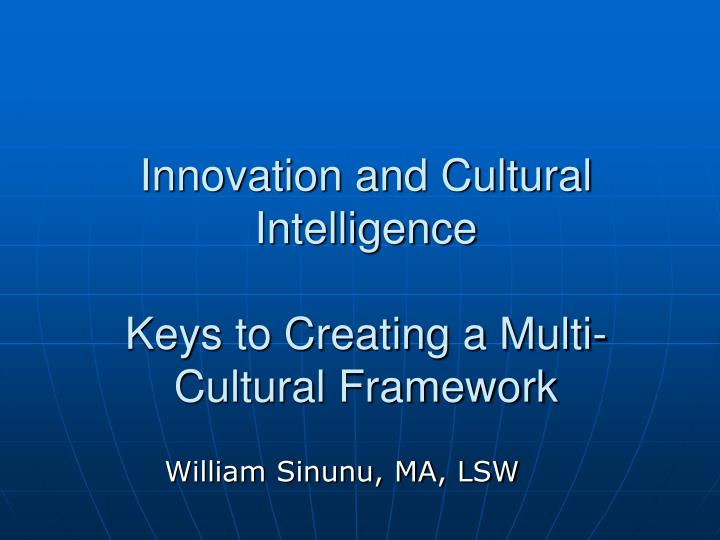innovation and cultural intelligence keys to creating a multi cultural framework n.