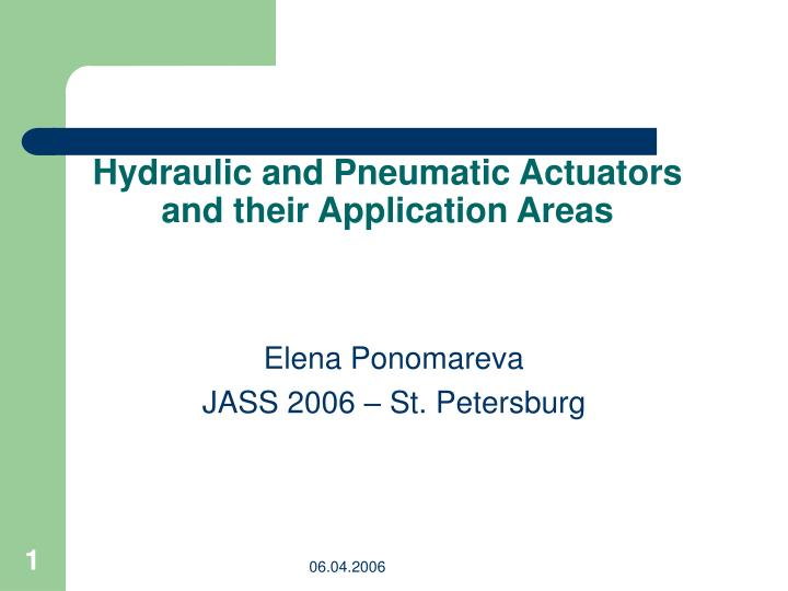 hydraulic and pneumatic actuators and their application areas n.