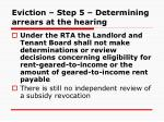 eviction step 5 determining arrears at the hearing