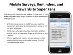 mobile surveys reminders and rewards to super fans