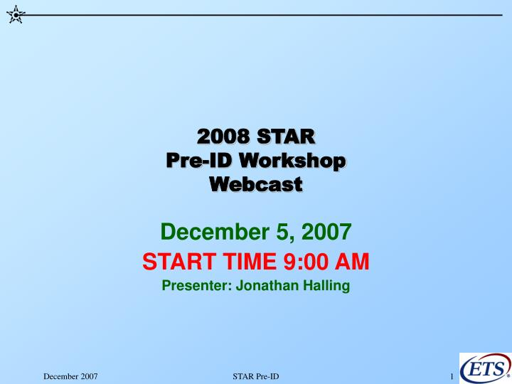 2008 star pre id workshop webcast n.