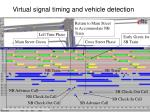 virtual signal timing and vehicle detection
