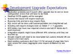 development upgrade expectations
