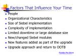 factors that influence your time
