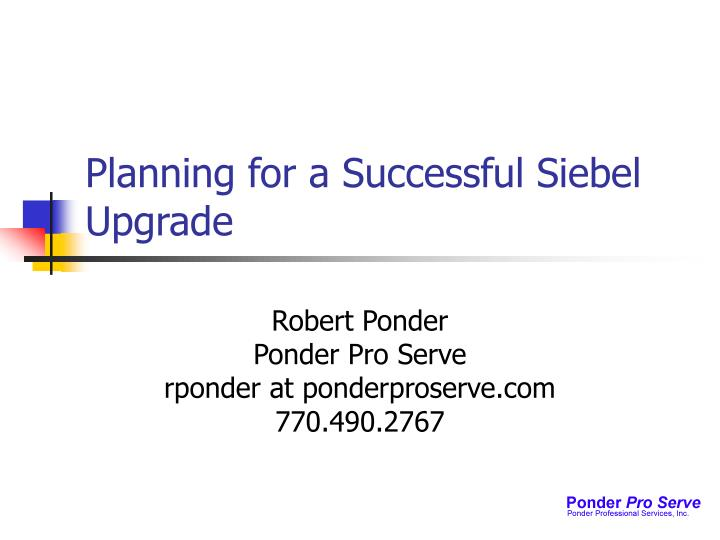 planning for a successful siebel upgrade n.