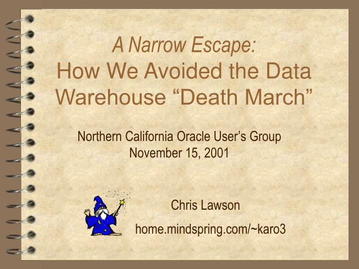 a narrow escape how we avoided the data warehouse death march n.