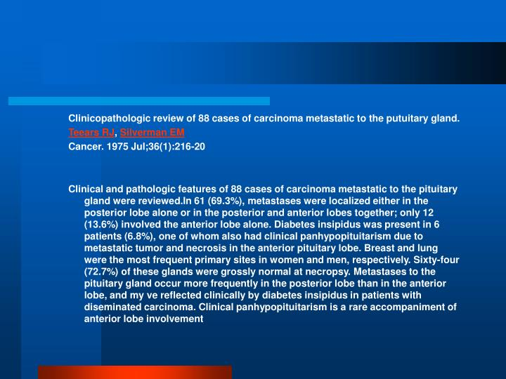 Clinicopathologic review of 88 cases of carcinoma metastatic to the putuitary gland.