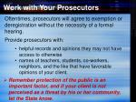 work with your prosecutors