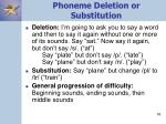 phoneme deletion or substitution