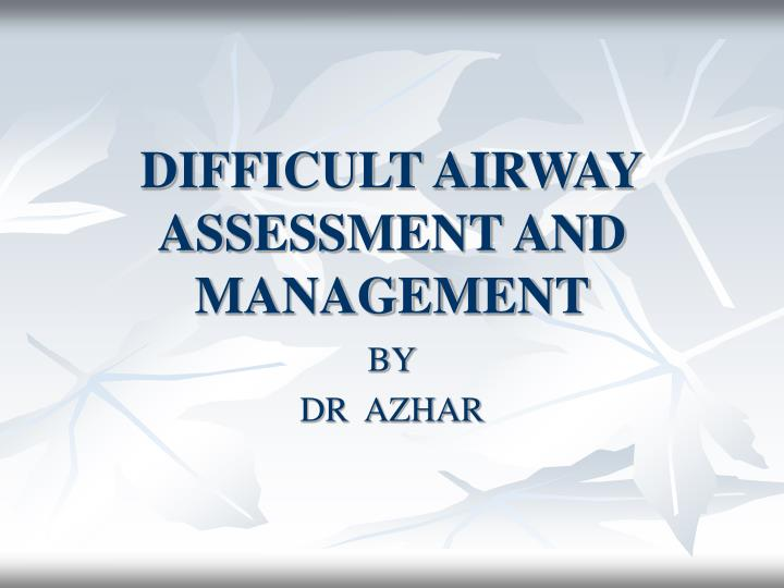 difficult airway assessment and management n.